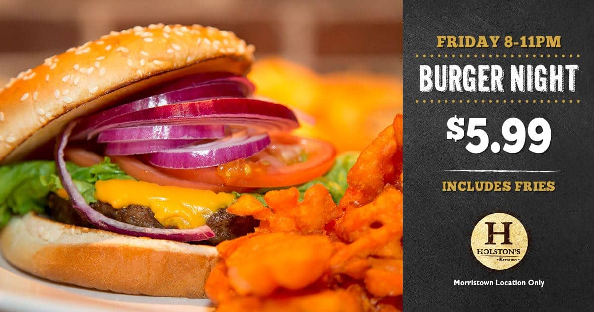 Holstons Morristown New Specials Friday Burger Night